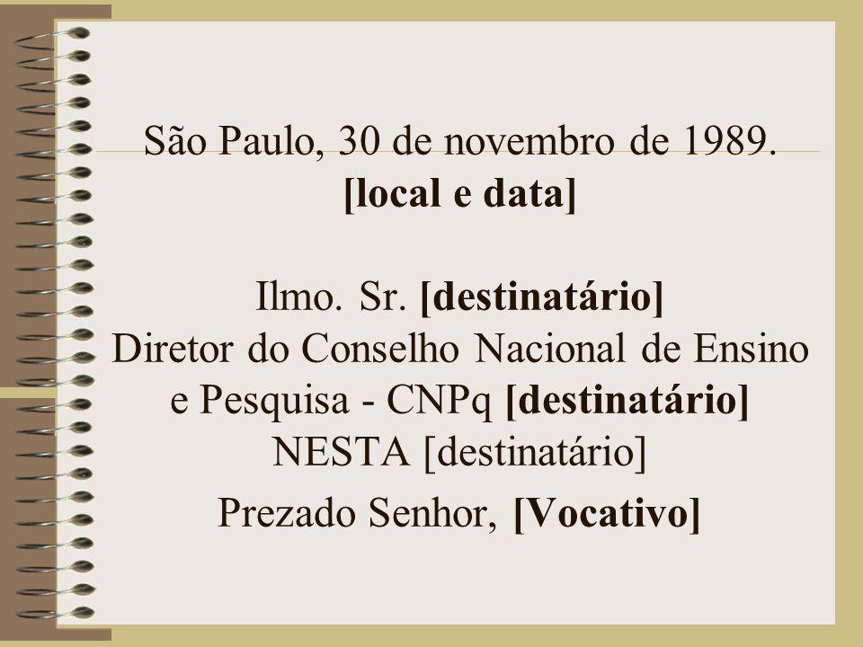 São Paulo, 30 de novembro de 1989. [local e data] Ilmo. Sr